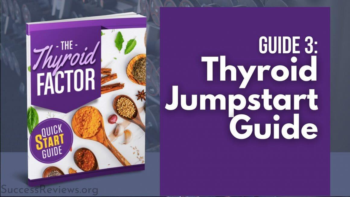 The Thyroid Factor guide 3: thyroid jumpstart guide