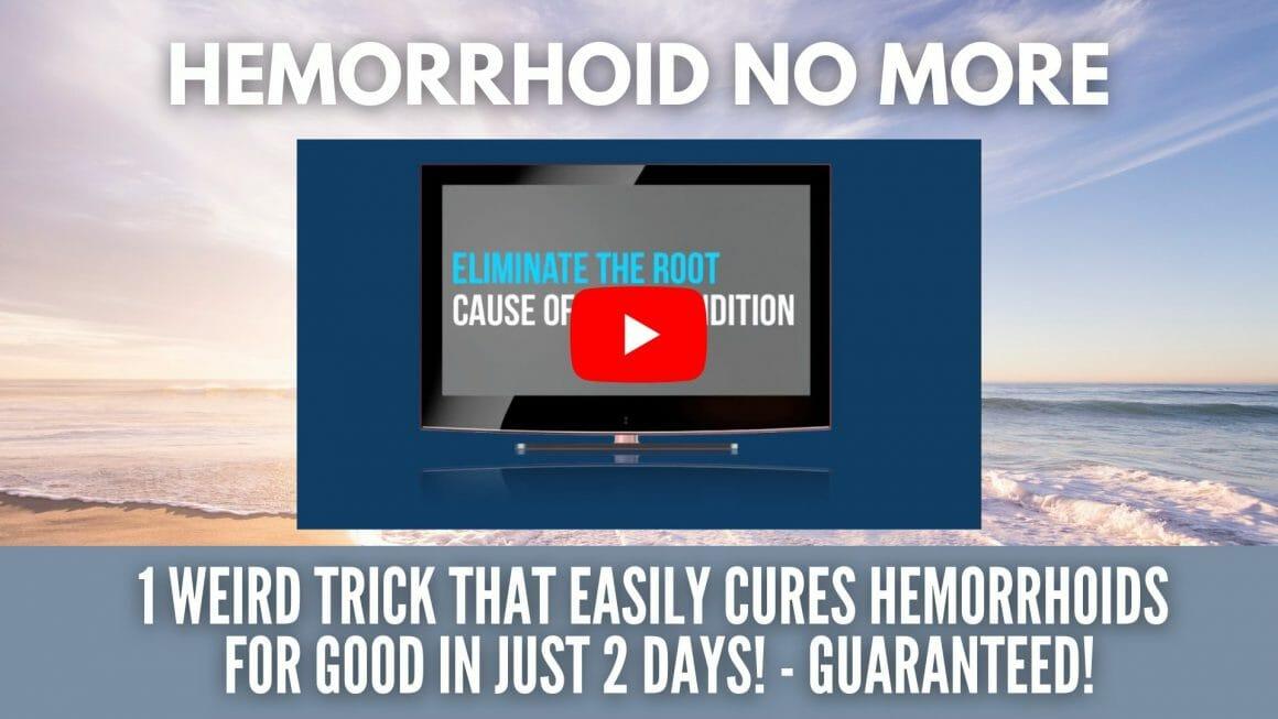 Hemorrhoid No More 1 weird trick