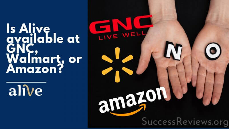Alive Supplements Is Alive available at GNC, Walmart, or Amazon?