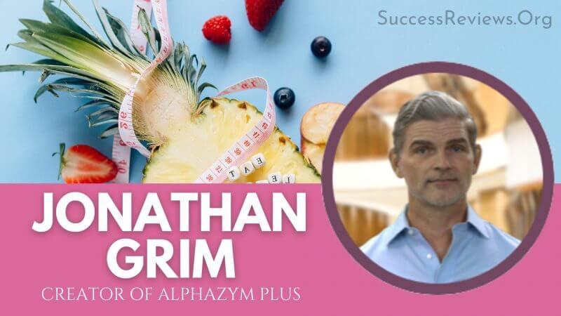 AlphaZym Plus Jonathan Grim