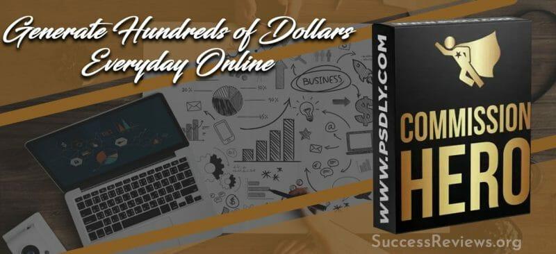 Commission Hero Generate Dollars Online