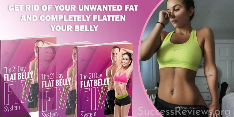 The 21 Day Flat Belly Fix Get rid of Unwanted Fat