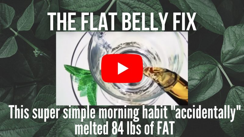 The Flat Belly Fix This super simple morning habit accidentally melted 84 lbs of FAT